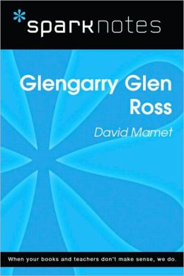 Glenngarry Glen Ross (SparkNotes Literature Guide Series)