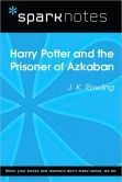 Book Cover Image. Title: Harry Potter and the Prisoner of Azkaban (SparkNotes Literature Guide Series), Author: SparkNotes