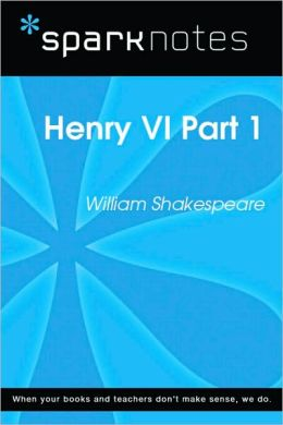 Henry VI Part 1 (SparkNotes Literature Guide Series)