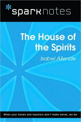 The House of the Spirits (SparkNotes Literature Guide Series)