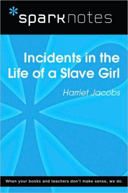 Incidents in the Life of a Slave Girl (SparkNotes Literature Guide Series)