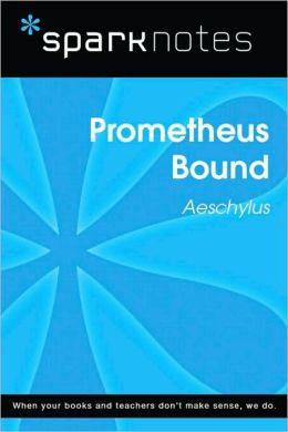 Prometheus Bound (SparkNotes Literature Guide Series)
