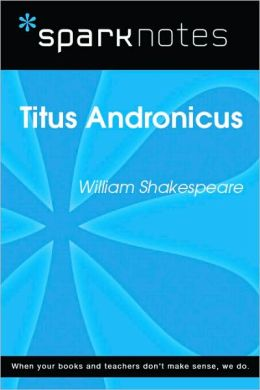 Titus Andronicus (SparkNotes Literature Guide Series)