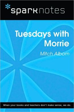 Tuesdays with Morrie (SparkNotes Literature Guide Series)