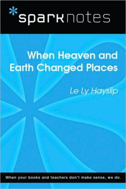 When Heaven and Earth Changed Places (SparkNotes Literature Guide Series)