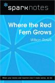 Book Cover Image. Title: Where the Red Fern Grows (SparkNotes Literature Guide Series), Author: SparkNotes