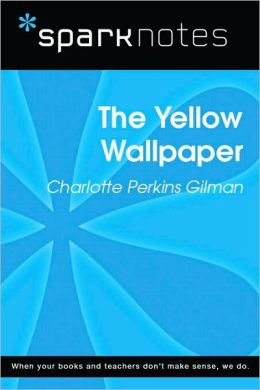 The Yellow Wallpaper (SparkNotes Literature Guide Series)