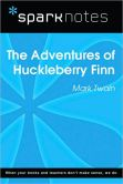 Book Cover Image. Title: The Adventures of Huckleberry Finn (SparkNotes Literature Guide Series), Author: SparkNotes