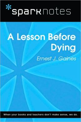 A Lesson Before Dying (SparkNotes Literature Guide Series)