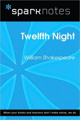 Twelfth Night (SparkNotes Literature Guide Series)