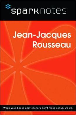 Jean-Jacques Rousseau (SparkNotes Philosophy Guide)