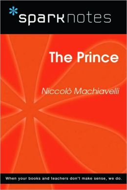 The Prince (SparkNotes Philosophy Guide)