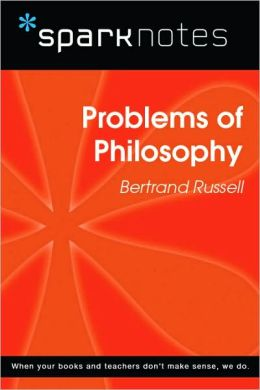 Problems of Philosophy (SparkNotes Philosophy Guide)