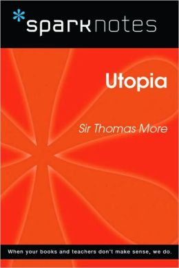 Utopia (SparkNotes Philosophy Guide)