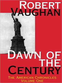 Dawn of the Century (American Chronicles #1)
