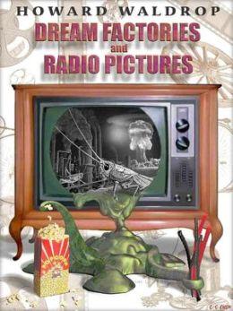 Dream Factories and Radio Pictures