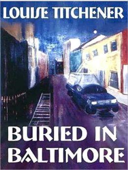 Buried in Baltimore [A Toni Credella Mystery]