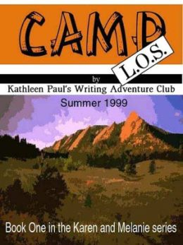Camp L.O.S. [Book 1 of the Karen and Melanie Series]