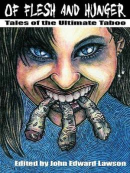 Of Flesh and Hunger: Tales of the Ultimate Taboo