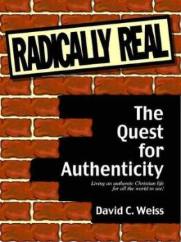 Radically Real: The Quest for Authenticity