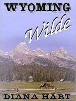 Wyoming Wilde [Wild Wyoming Series Book 3]