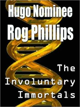 The Involuntary Immortals: A SF Classic