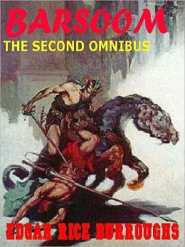 The Second Barsoom Omnibus: Thuvia, Maid of Mars & The Chessmen of Mars