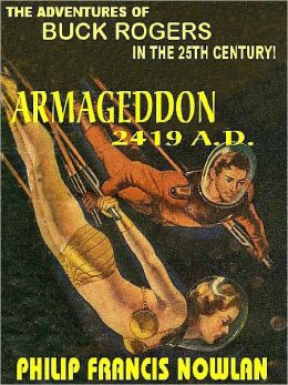 Armageddon 2419 AD [The Original Buck Rogers #1]