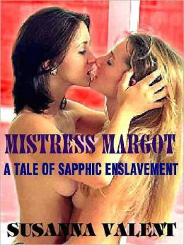 Mistress Margot: A Tale of Sapphic Enslavement