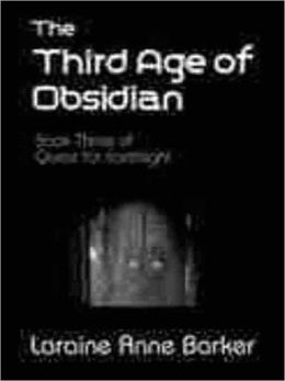 The Third Age of Obsidian [Search for Earthlight Trilogy #3]