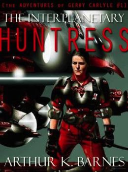 The Interplanetary Huntress [The Adventures of Gerry Carlyle #1]