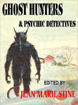 Ghost Hunters and Psychic Detectives: 9 Classic Tales of Sleuthing and the Supernatural
