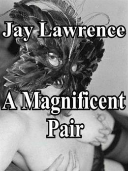 A Magnificent Pair: Two Erotic Novellas