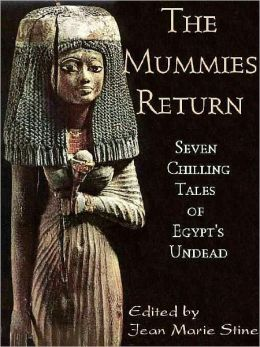 The Mummies Return: Seven Chilling Tales of Egypt's Undead