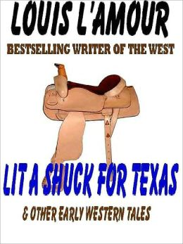 Lit a Shuck for Texas and Other Early Western Tales