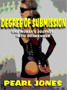 Degree of Submission: One Woman's Journey into Surrender
