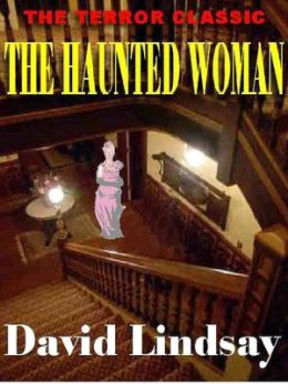 The Haunted Woman: A Classic of Supernatural Horror