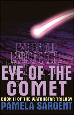 Eye of the Comet (Watchstar Trilogy: Book 2)