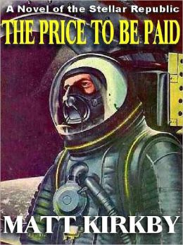 The Price to Be Paid: A Novel of the Stellar Repubic