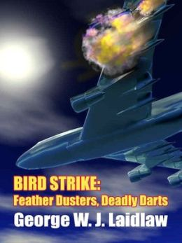 Bird Strike: Feather Dusters, Deadly Darts