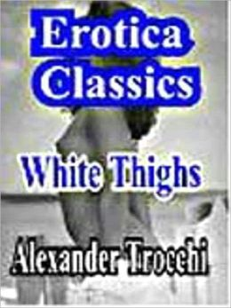 White Thighs: A Novel of Dominance