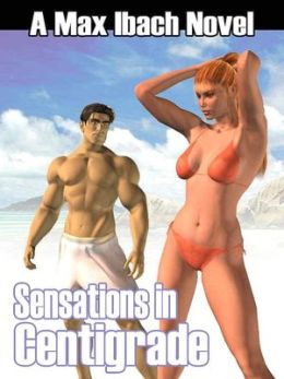 Sensations In Centigrade