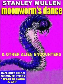 Moonworm's Dance and Other Alien Encounters
