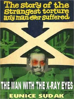 X-The Man with the X-Ray Eyes