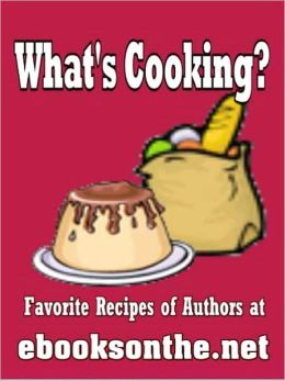 What's Cooking? Favorite Recipes of Authors at ebooksonthe.net