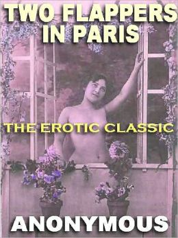Two Flappers in Paris: An Erotic Classic