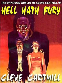 Hell Hath Fury [The Unknown Worlds of Cleve Cartmill #1]