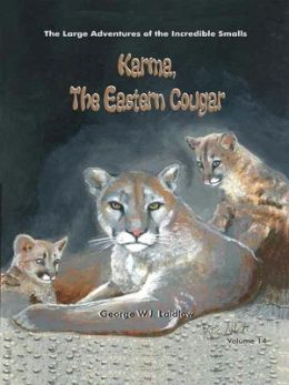 Karma, The Eastern Cougar [Large Adventures of the Incredible Smalls #14]