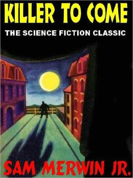 Killer to Come: The Science Fiction Classic