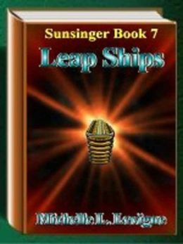 Leap Ships [Sunsinger Chronicles Book 7]